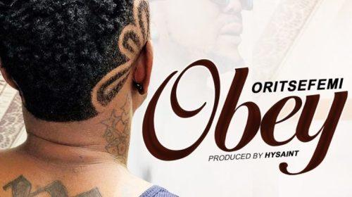 DOWNLOAD MP3: Oritse Femi – Obey (Prod. by Hysaint)
