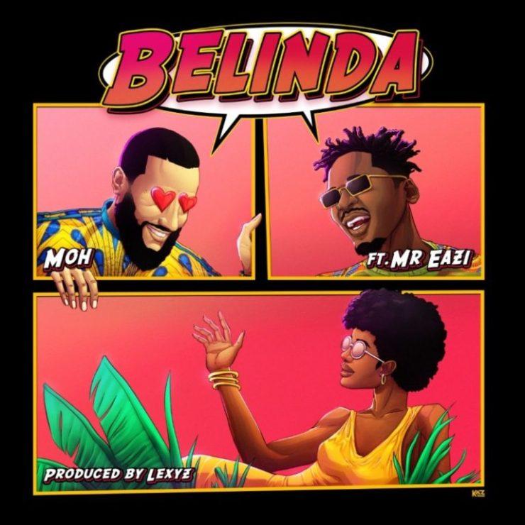 DOWNLOAD Song: Moh – Belinda ft. Mr Eazi