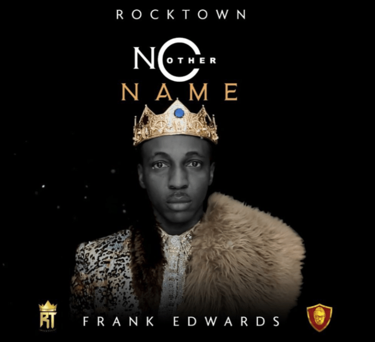 DOWNLOAD MP3: Frank Edwards – No Other Name