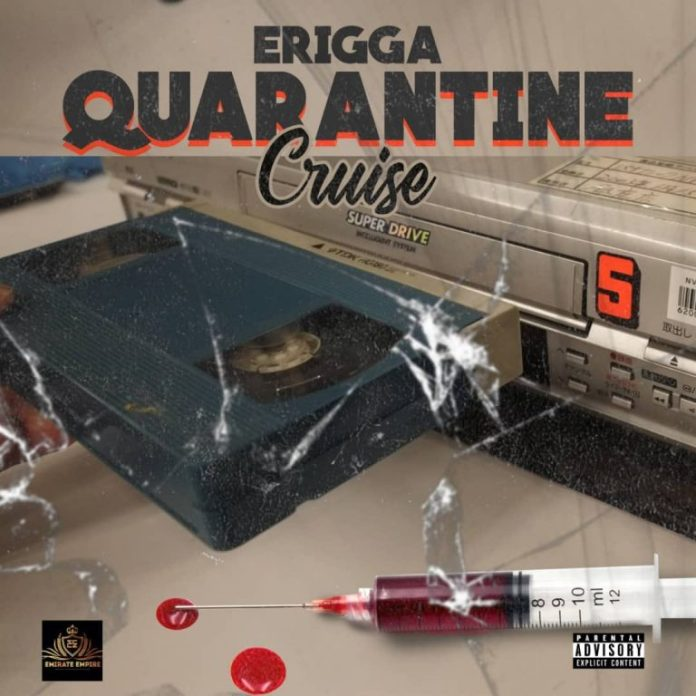 DOWNLOAD MP3: Erigga – Quarantine Cruise