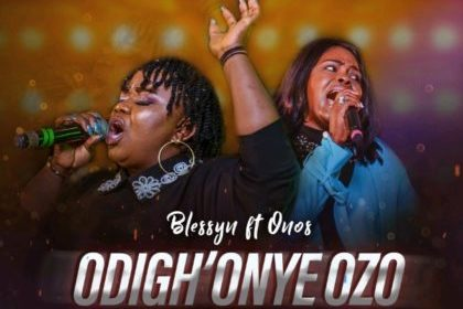 DOWNLOAD MP3: Blessyn – Odighi onyeozo (ft) Onos