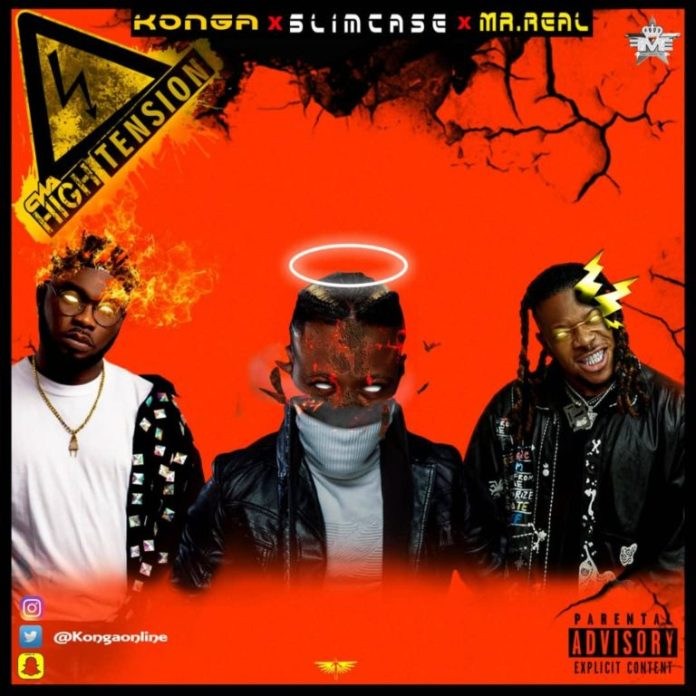 DOWNLOAD MP3: Konga x Slimcase x Mr Real – High Tension