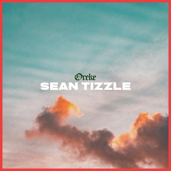 DOWNLOAD MP3: Sean Tizzle – Oreke