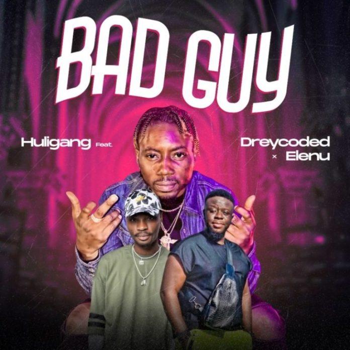 DOWNLOAD MP3: Huligang ft. Dreycoded X Elenu – Bad Guy