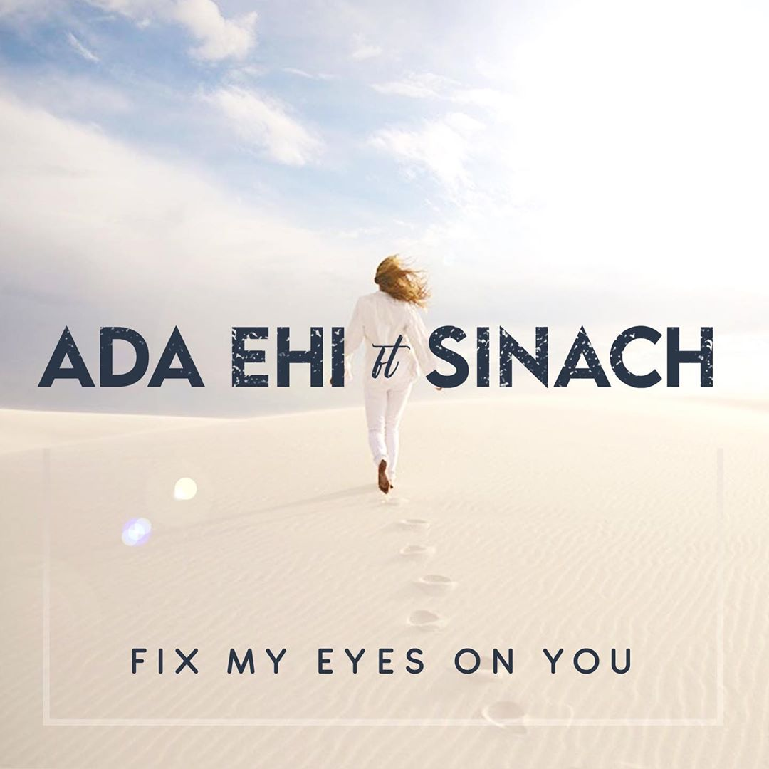 DOWNLOAD MP3: Ada Ehi ft. Sinach – Fix My Eyes On You
