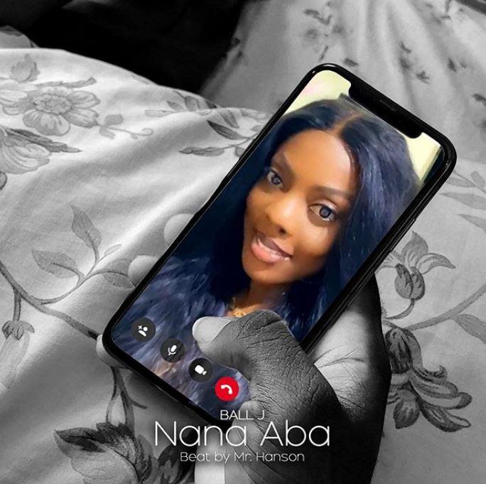 DOWNLOAD MP3: Ball J – Nana Aba (Prod. by Mr. Hanson)