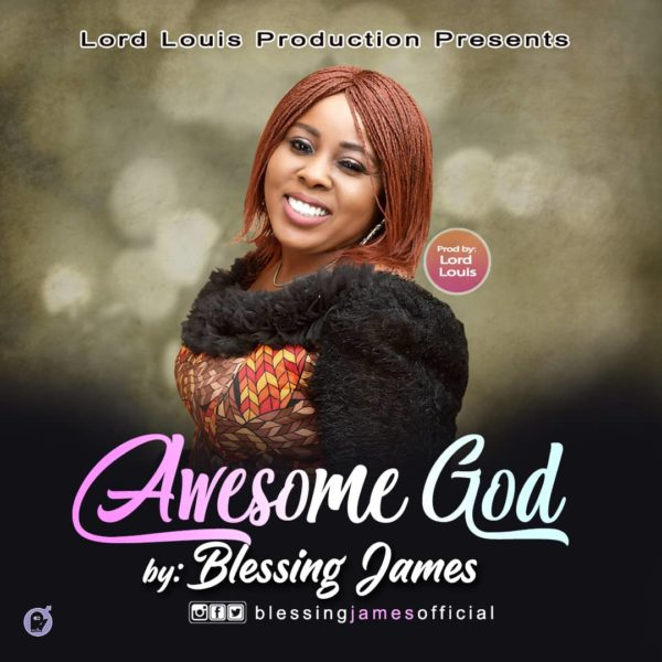 DOWNLOAD MP3: Blessing James – Awesome God