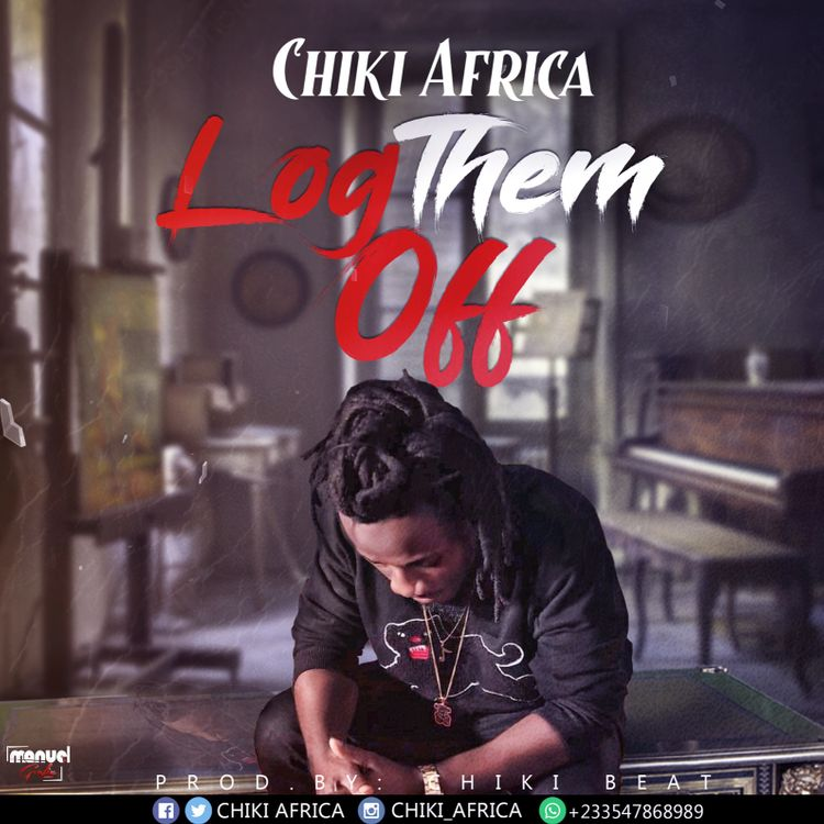 DOWNLOAD MP3: Chiki Africa – Log Them Off (Prod. By Chiki Beat)