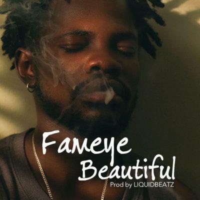 DOWNLOAD MP3: Fameye – Beautiful (Prod. by LiquidBeatz)