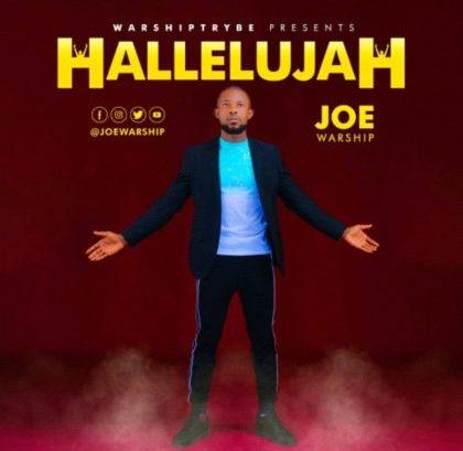 DOWNLOAD MP3: Joe Warship – Hallelujah