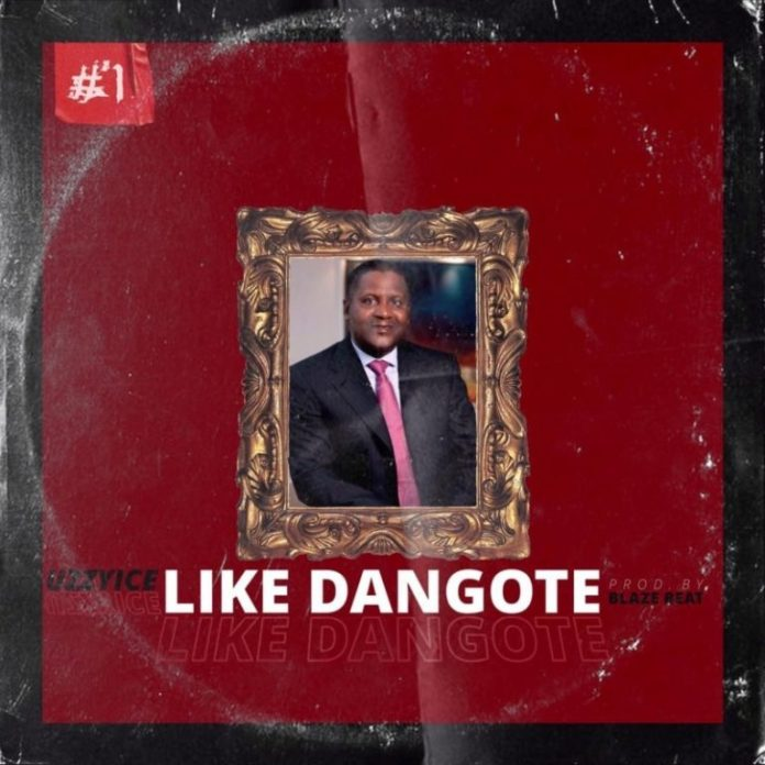 DOWNLOAD MP3: UzzyIce – Like Dangote (Prod by BlazeBeat)