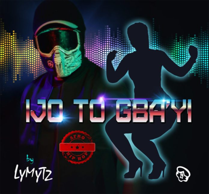 DOWNLOAD MP3: LYMYTZ – Ijo To Gbayi (Hip Hop)