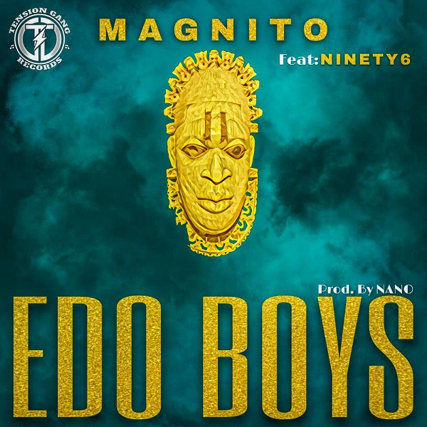 DOWNLOAD MP3: Magnito ft. Ninety6 – Edo Boys