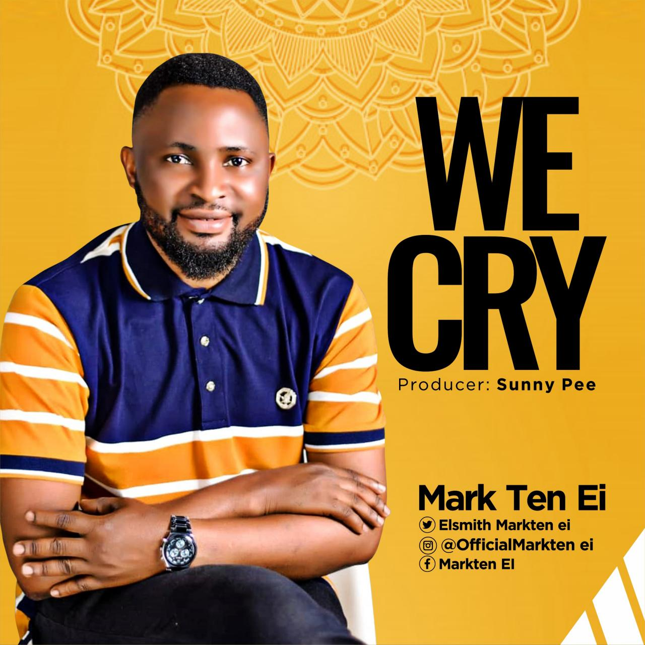 DOWNLOAD MP3: Mark Ten Ei – We Cry