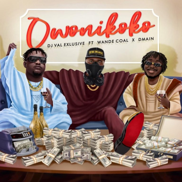 DOWNLOAD MP3: DJ Val Exclusive ft. Wande Coal x Dmain – Owo Ni Koko