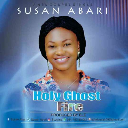 DOWNLOAD MP3: Susan Abari – Holy Ghost Fire