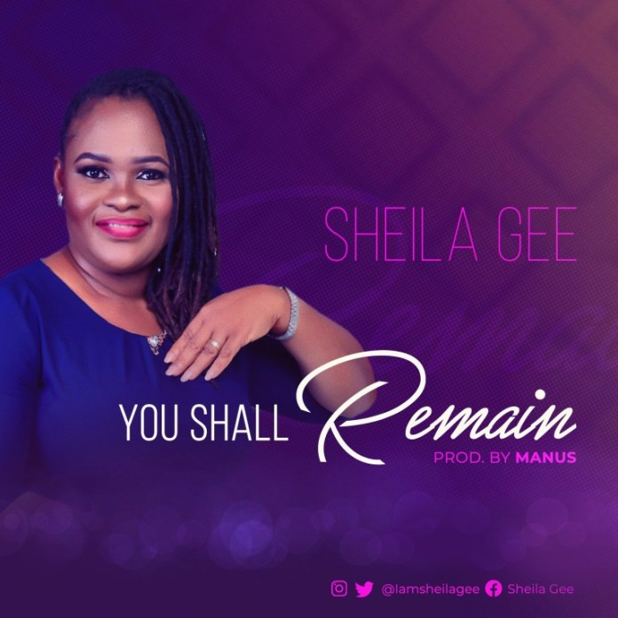 DOWNLOAD MUSIC: Sheila Gee – You Shall Remain