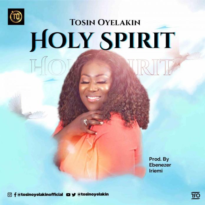 DOWNLOAD MP3: Tosin Oyelakin – Holy Spirit