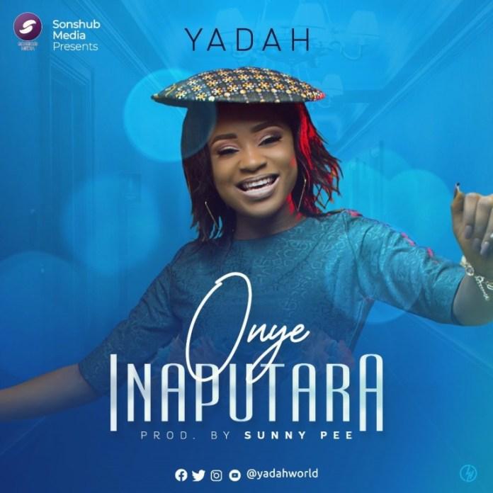 DOWNLOAD MP3: Yadah – Onye Inaputara (Audio + Lyrics)