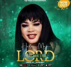DOWNLOAD MP3: Helen Meju – You Are The Lord