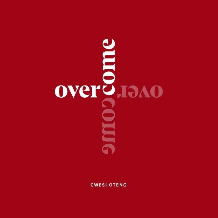 DOWNLOAD MP3: Cwesi Oteng – Overcome
