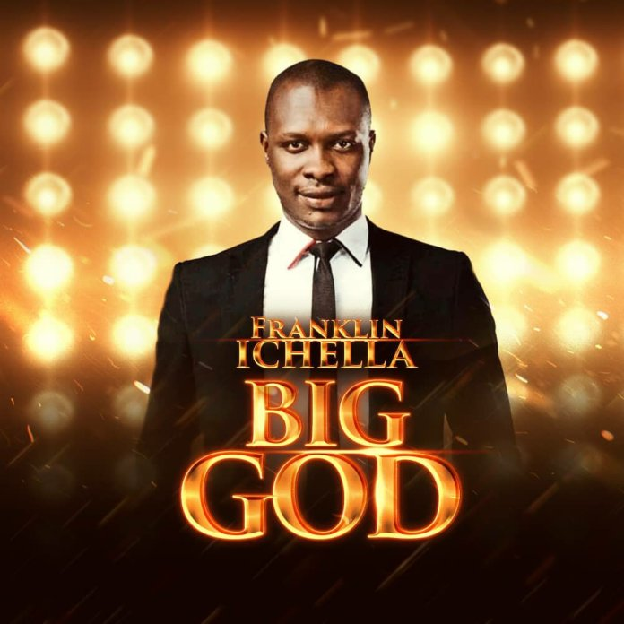 DOWNLOAD Music: Franklin Ichella – Big God