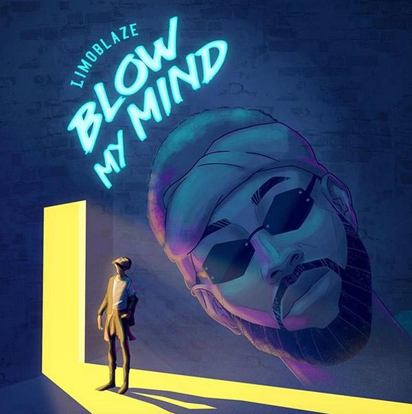 DOWNLOAD MP3: Limoblaze – Blow My Mind