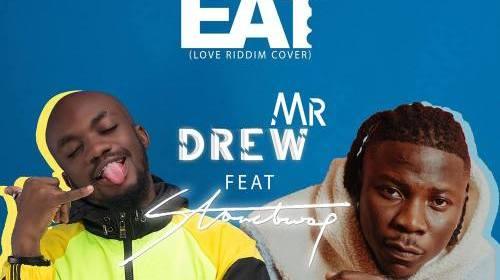 DOWNLOAD MP3: Mr. Drew – Eat ft. Stonebwoy (Prod. by Kweku Bills & DatBeatGod)