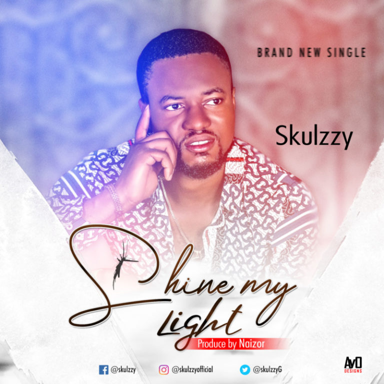 DOWNLOAD MP3: Skulzzy – Shine My Light