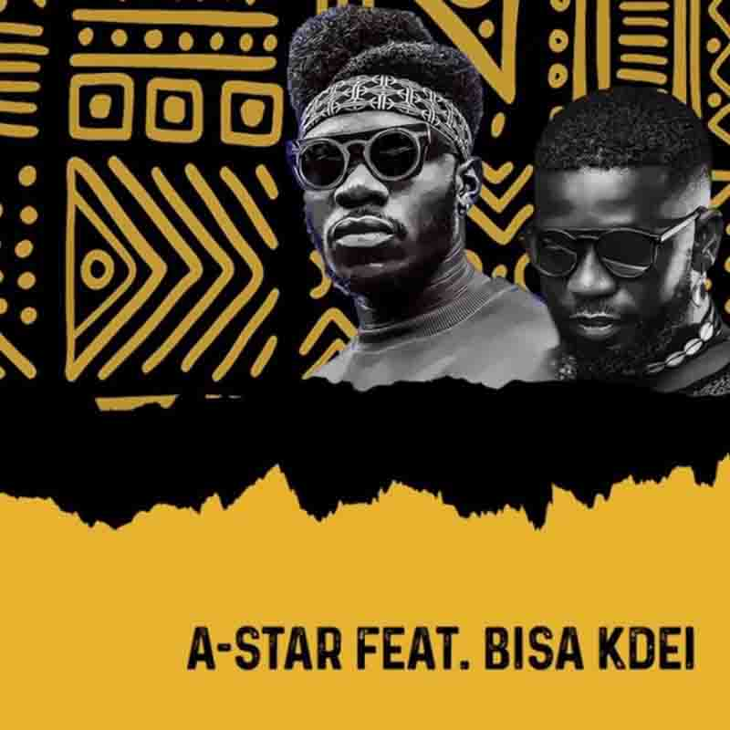 DOWNLOAD MP3: A-Star ft. Bisa Kdei – Baako Riddim