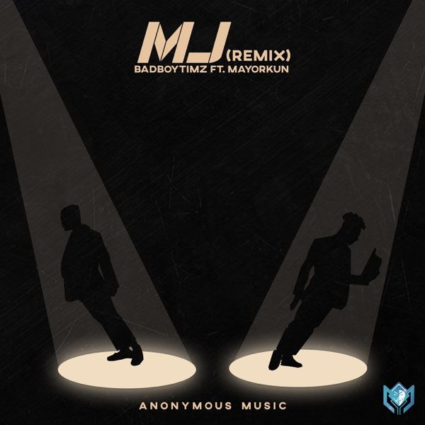 DOWNLOAD MP3: Bad Boy Timz ft. Mayorkun – MJ (Remix)