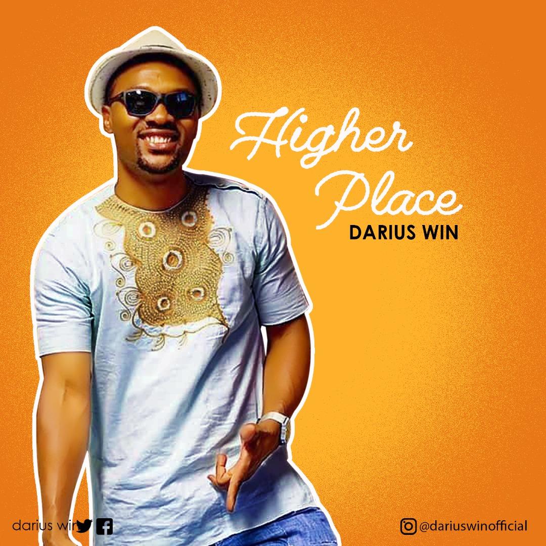 DOWNLOAD MP3: Darius Win – Higher Place
