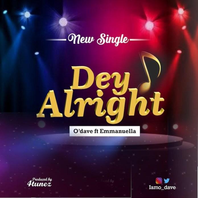 DOWNLOAD MP3: O'dave Ft. Emmanuella – Dey Alright