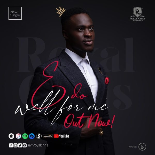 Audio: E Do Well For Me – Royal Chris 1