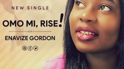 DOWNLOAD MP3: Enavize Gordon – Omo Mi Rise