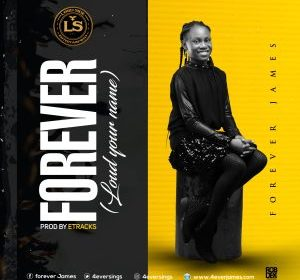 DOWNLOAD MP3: Forever James – Loud Your Name (Forever)