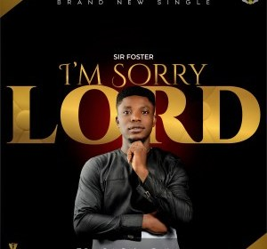 DOWNLOAD MP3: Foster – I'm Sorry Lord