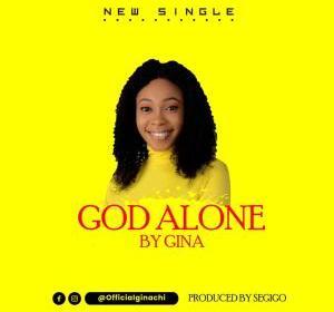 DOWNLOAD MP3: Gina – God Alone