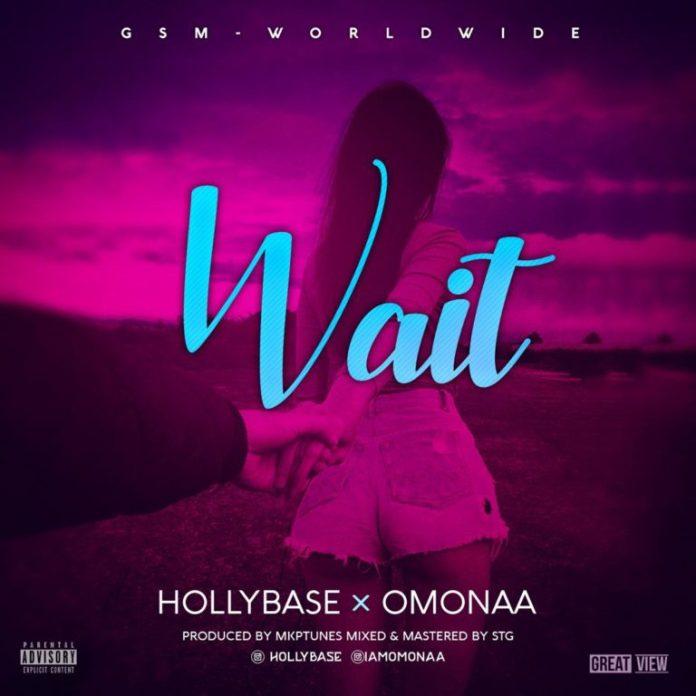 DOWNLOAD MP3: HollyBase x Omonaa – Wait