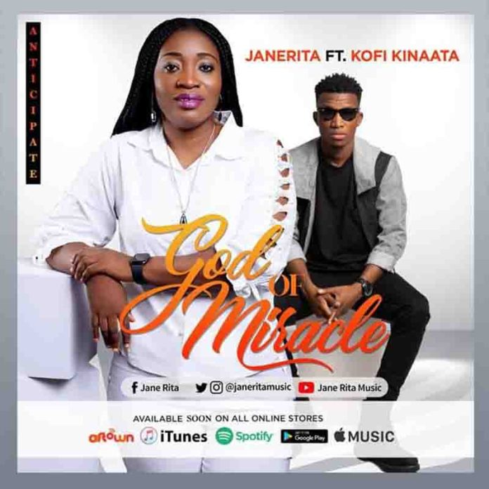 DOWNLOAD MP3: JaneRita Ft. Kofi Kinaata – God of Miracle