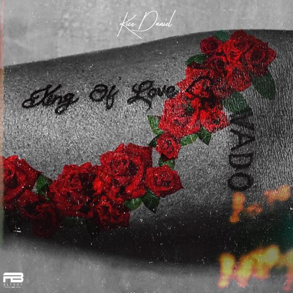 DOWNLOAD MP3: Kizz Daniel – King Of Love Album