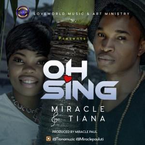 DOWNLOAD MP3: Miracle ft Tiana – O Sing