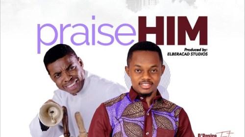 DOWNLOAD MP3: Praise Him – D'Praiz Ft. Ayo Ajewole