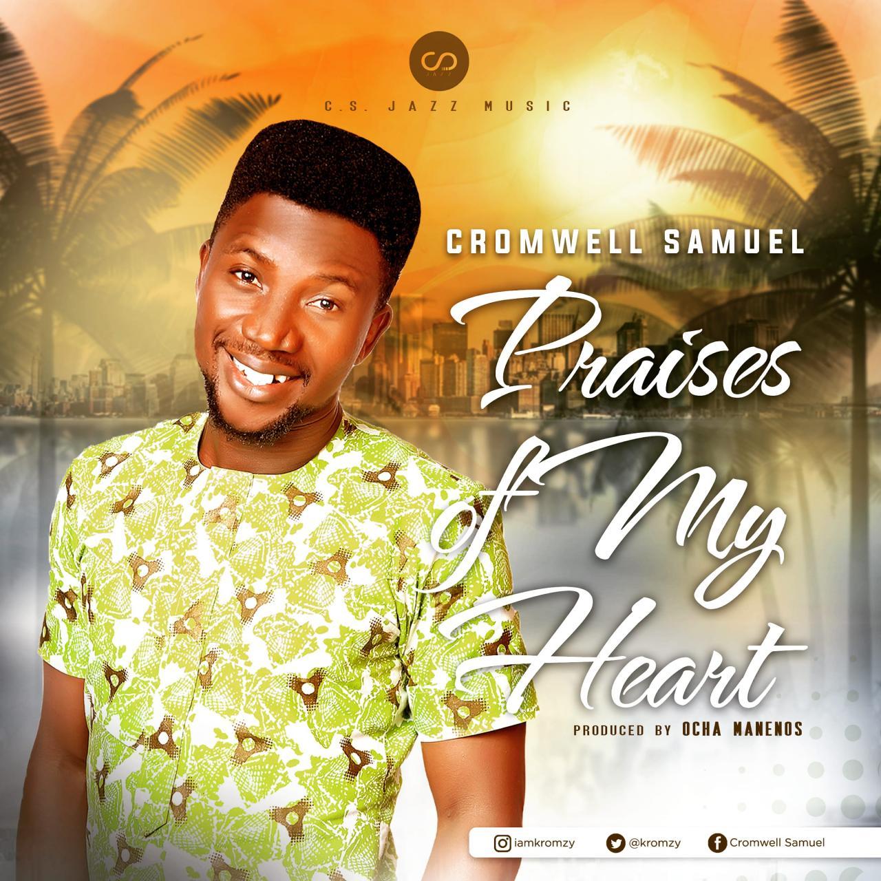 DOWNLOAD MP3: Cromwell Samuel – Praises of My Heart