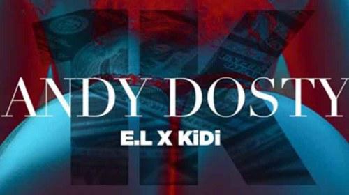 DOWNLOAD MP3: Andy Dosty - 1K ft EL x KiDi