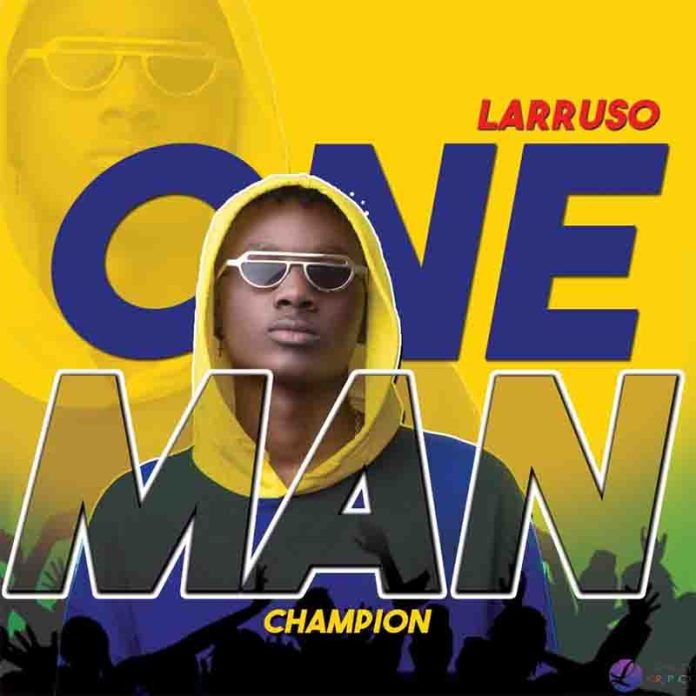 DOWNLOAD MP3: Larruso - One Man Champion