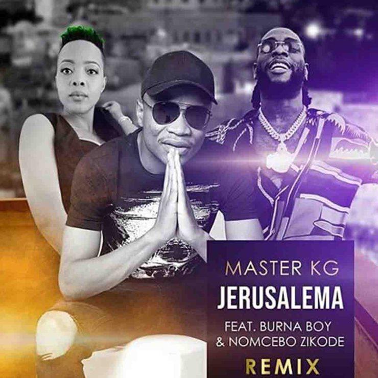 DOWNLOAD MP3: Master KG ft Burna Boy x Nomcebo Zikode - Jerusalema Remix