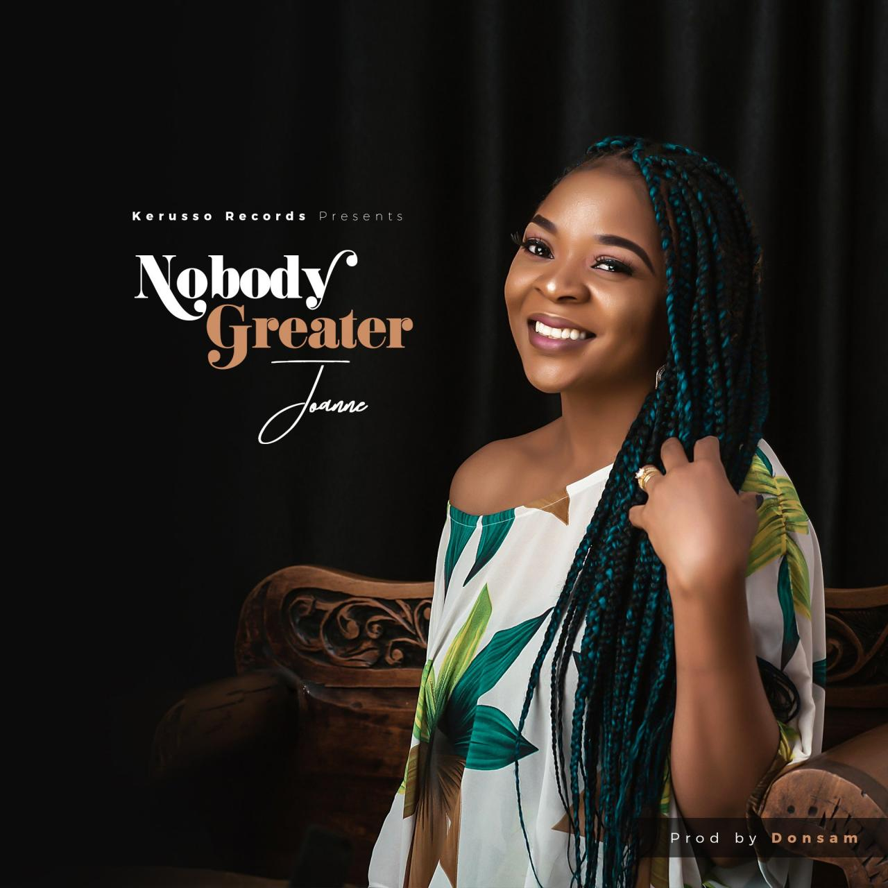 DOWNLOAD Mp3: Joanne Music – Nobody Greater