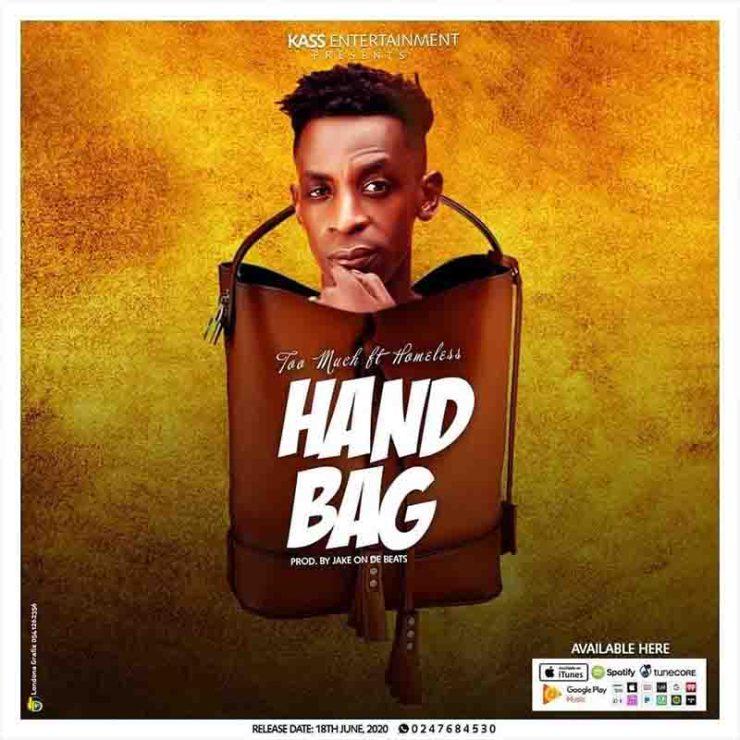 DOWNLOAD MP3: Too Much – Handbag Ft Homeless