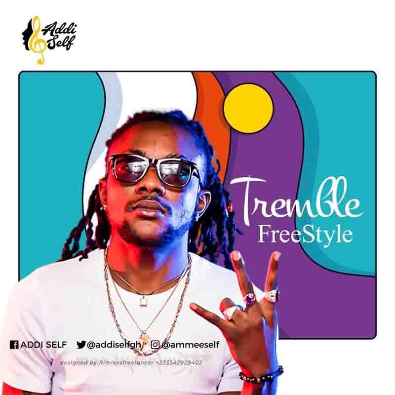 DOWNLOAD MP3: Addi Self – Tremble (Freestyle)